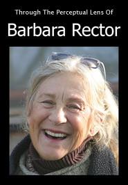 Through The Perceptual Lense of Barbara Rector